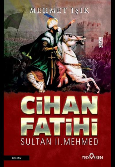 Cihan Fatihi Sultan II. Mehmed